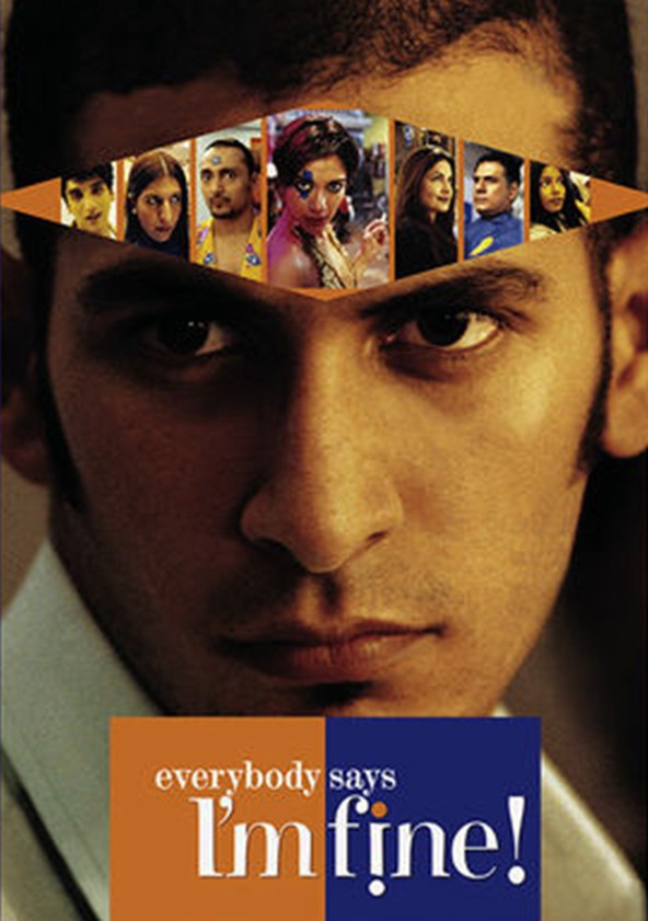 Everybody Says I am Fine Movies