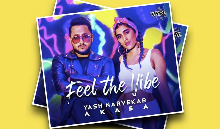 Tune In Tuesdays – 'Feel The Vibe' With Yash Narvekar And Akasa