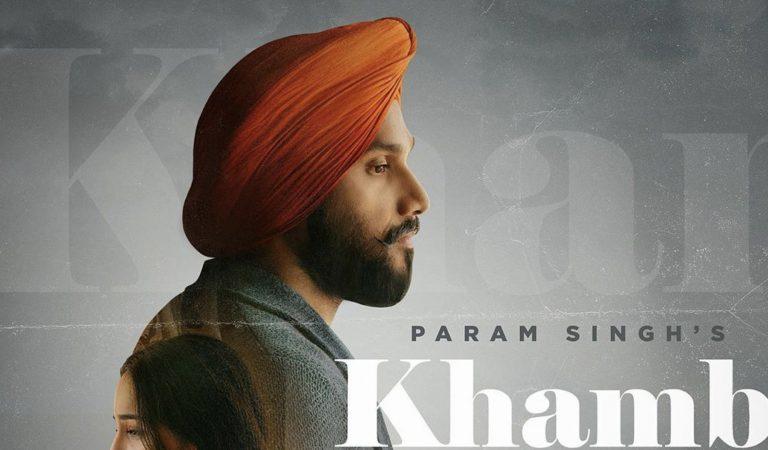 Tune In Tuesdays – Param Singh's 'Khamb'